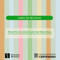 Colégio Centenário desenvolve Projeto Nutricional e Pedagógico com o intuito de promover a alimentação saudável na infância