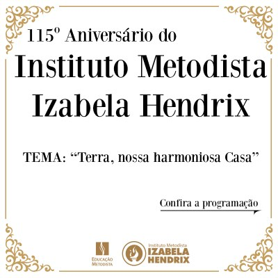 Instituto Metodista Izabela Hendrix comemora 115 anos