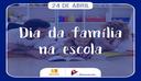 24 DE ABRIL - DIA DA FAMÍLIA NA ESCOLA