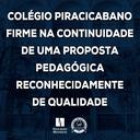 Colégio Piracicabano firme na continuidade de uma proposta pedagógica reconhecidamente de qualidade