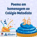 Poema em homenagem aos 36 anos do Colégio Metodista em SBC