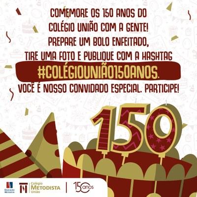 Venha comemorar os 150 anos do Colégio União conosco!